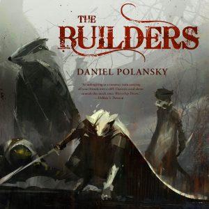 Daniel Polansky: Stavitelé