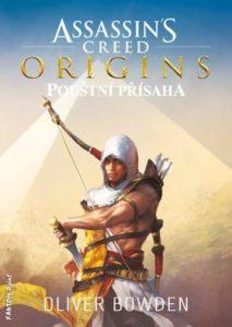 Oliver Bowden: Assassins Creed Origins - Pouštní přísaha obálka