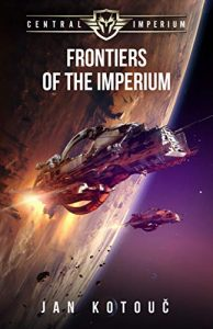 Frontiers of the Imperium (Central Imperium Book 1)