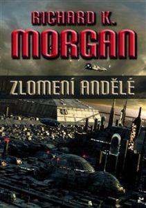 Richard K. Morgan: Zlomení Andělé obálka