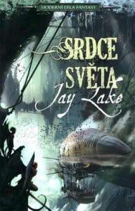 Jay Lake: Srdce světa obálka