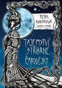 Petra Kubašková: Tajemství stříbrné čarodějky obálka